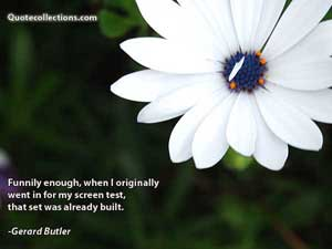 Gerard Butler Quotes 4